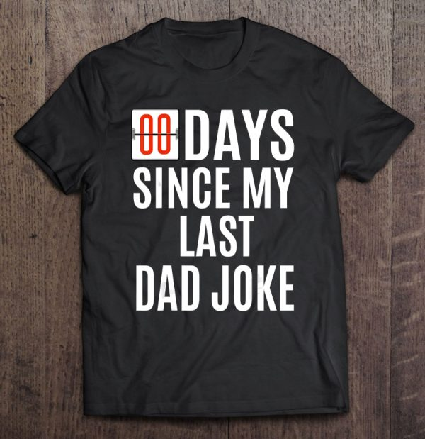 Zero days since my last dad joke black version shirt