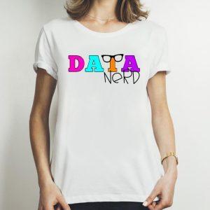 Data Nerd Nerd Glasses Color teacher Font Tee Shirts